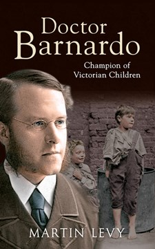 Doctor Barnardo by Martin Levy