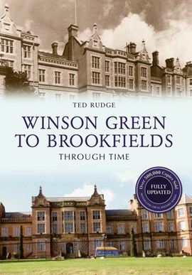 Winson Green to Brookfields through time by Ted Rudge