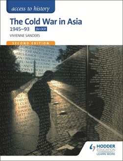 The Cold War in Asia 1945-93 by Vivienne Sanders