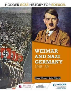 Hodder GCSE history for Edexcel. Weimar and Nazi Germany, 1918-39 by John Wright