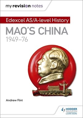 Edexcel AS/A-level history. Mao's China, 1949-76 by Andrew Flint