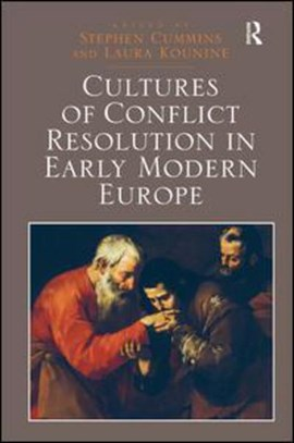 Cultures of conflict resolution in early modern Europe by Stephen Cummins