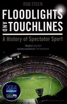Floodlights and touchlines by Rob Steen