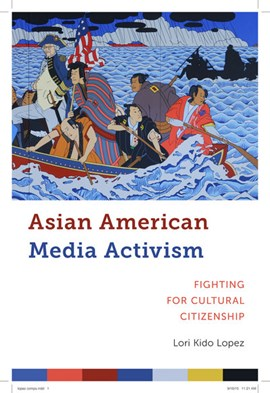 Asian American media activism by Lori Kido Lopez