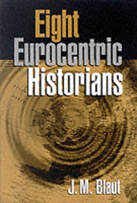 Eight Eurocentric historians by J.M. Blaut
