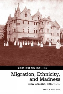 Migration, ethnicity, and madness by Angela McCarthy
