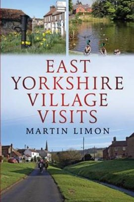 East Yorkshire Village Visits by Martin Limon