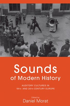 Sounds of modern history by Daniel Morat