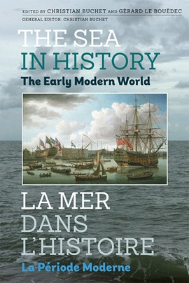 The sea in history. The early modern world by Christian Buchet