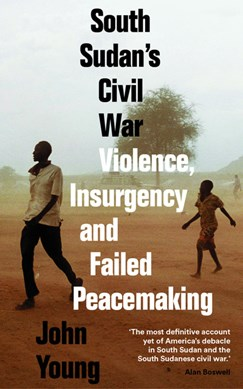 South Sudan's civil war by John Young