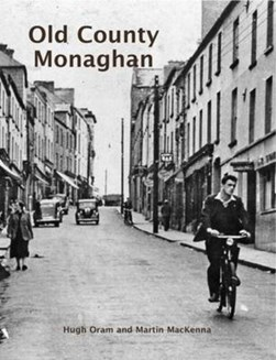 Old County Monaghan by Hugh Oram