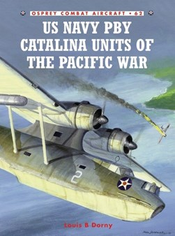 US Navy PBY Catalina units of the Pacific War by Louis Dorny