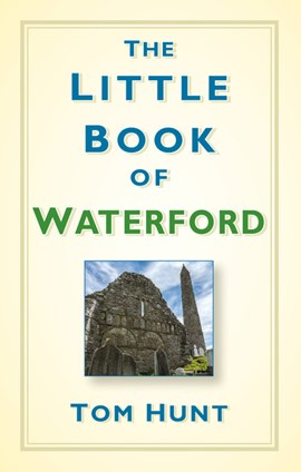 Little Book Of Waterford H/B by Dr Tom Hunt