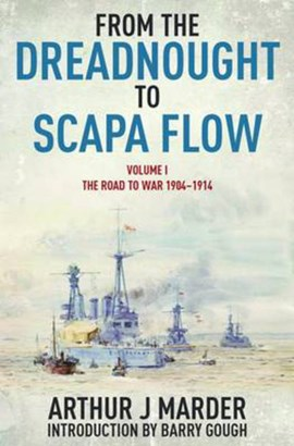 From the Dreadnought to Scapa Flow by ARTHUR Marder