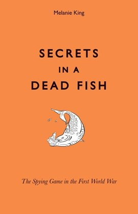 Secrets in a dead fish by Melanie King