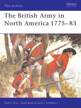 The British army in North America, 1775-1783 by Robin May