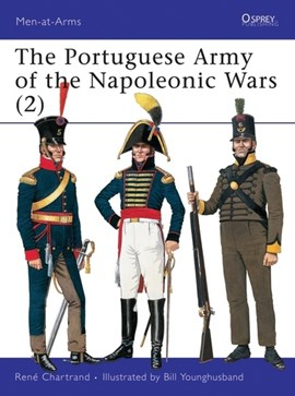 The Portuguese army of the Napoleonic Wars 1806-15. Vol. 2 by Rene Chartrand