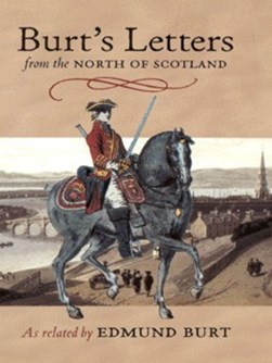 Burt's letters from the North of Scotland by Edmund Burt