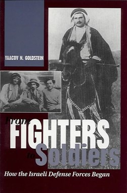 From fighters to soldiers by Yaacov Goldstein