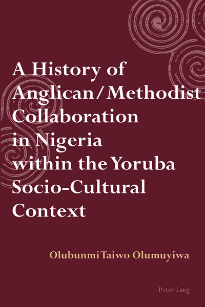 A history of Anglican / Methodist collaboration in Nigeria within the  Yoruba socio-cultural context