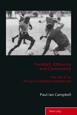 Football, ethnicity and community by Paul Ian Campbell