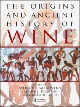 The origins and ancient history of wine by Patrick E. McGovern