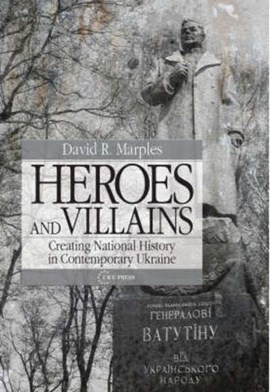 Heroes and Villains by Professor of History David R Marples