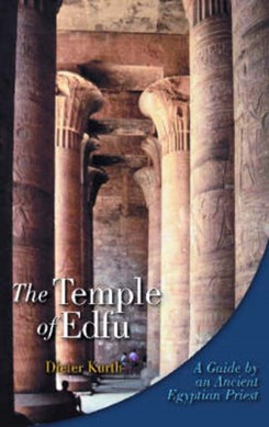 The Temple of Edfu by Dieter Kurth