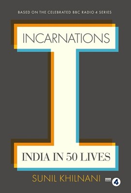 Incarnations by Sunil Khilnani