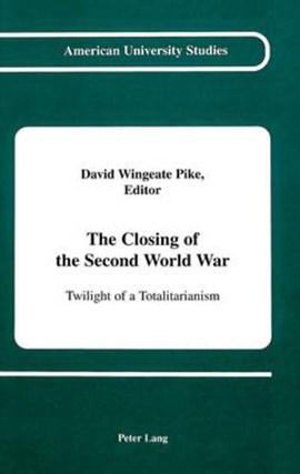 The Closing of the Second World War by David Wingeate Pike