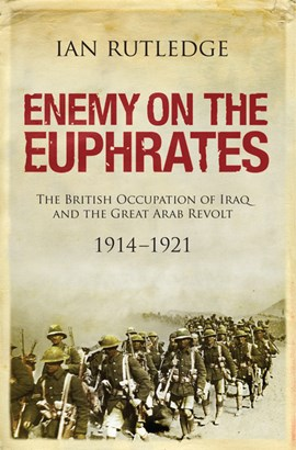 Enemy on the Euphrates by Ian Rutledge