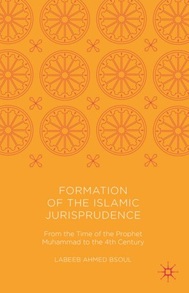 Formation of the Islamic jurisprudence by Labeeb Ahmed Bsoul
