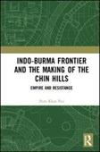 Indo-Burma frontier and the making of the Chin Hills