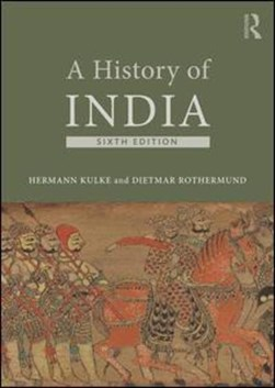 A history of India by Hermann Kulke