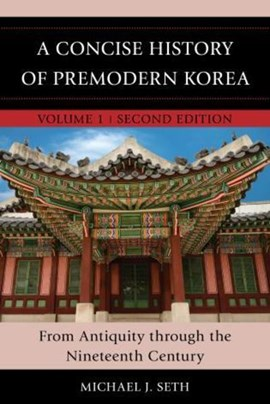 A concise history of premodern Korea by Michael J. Seth