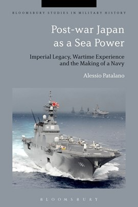 Post-war Japan as a sea power by Alessio Patalano