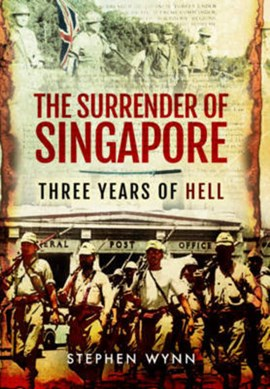 The surrender of Singapore by Stephen Wynn