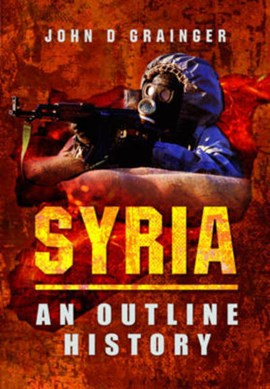 Syria by John D Grainger