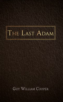 The last Adam by Guy William Cooper