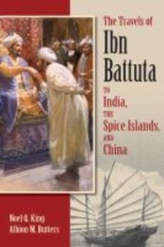 The Travels of Ibn Battuta to India, the Spice Islands and China by Ibn Battuta