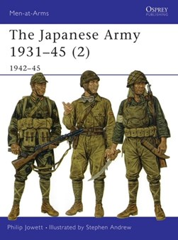 The Japanese army, 1931-45 by Philip Jowett