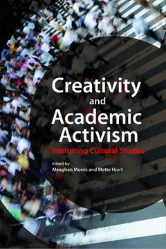 Creativity and Academic Activism by Meaghan Morris