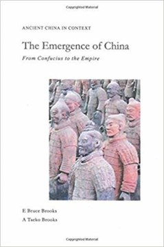 The emergence of China by E. Bruce Brooks