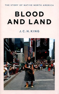 Blood and land by J.C.H. King