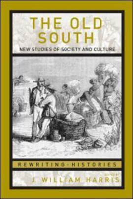 The old south by J. William Harris