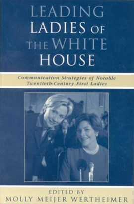 Leading ladies of the White House by Molly Meijer Wertheimer