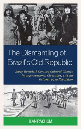 The dismantling of Brazil's old republic by Ilan Rachum