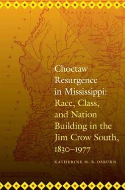 Choctaw resurgence in Mississippi by Katherine M. B Osburn