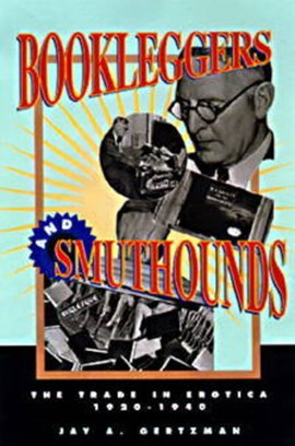 Bookleggers and smuthounds by Jay A Gertzman