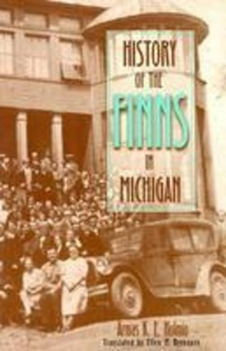History of the Finns in Michigan by Armas K.E. Holmio